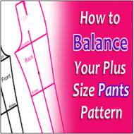 Plus Size Pants Pattern: Balance A Key Step to Making Pants That Fit