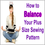 How to Balance Your Plus Size Sewing Pattern