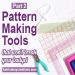 Patternmaking Tools that Won't Break Your Budget, Part 2