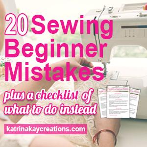 20 Mistakes Sewing Beginners Make